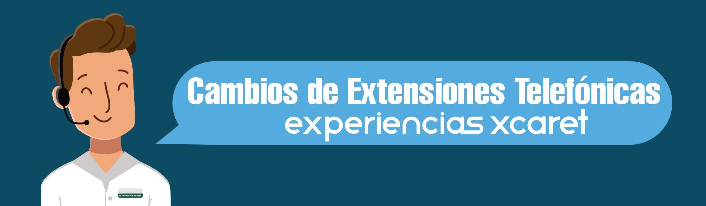 Cambios de Extensiones Telefónicas Experiencias Xcaret